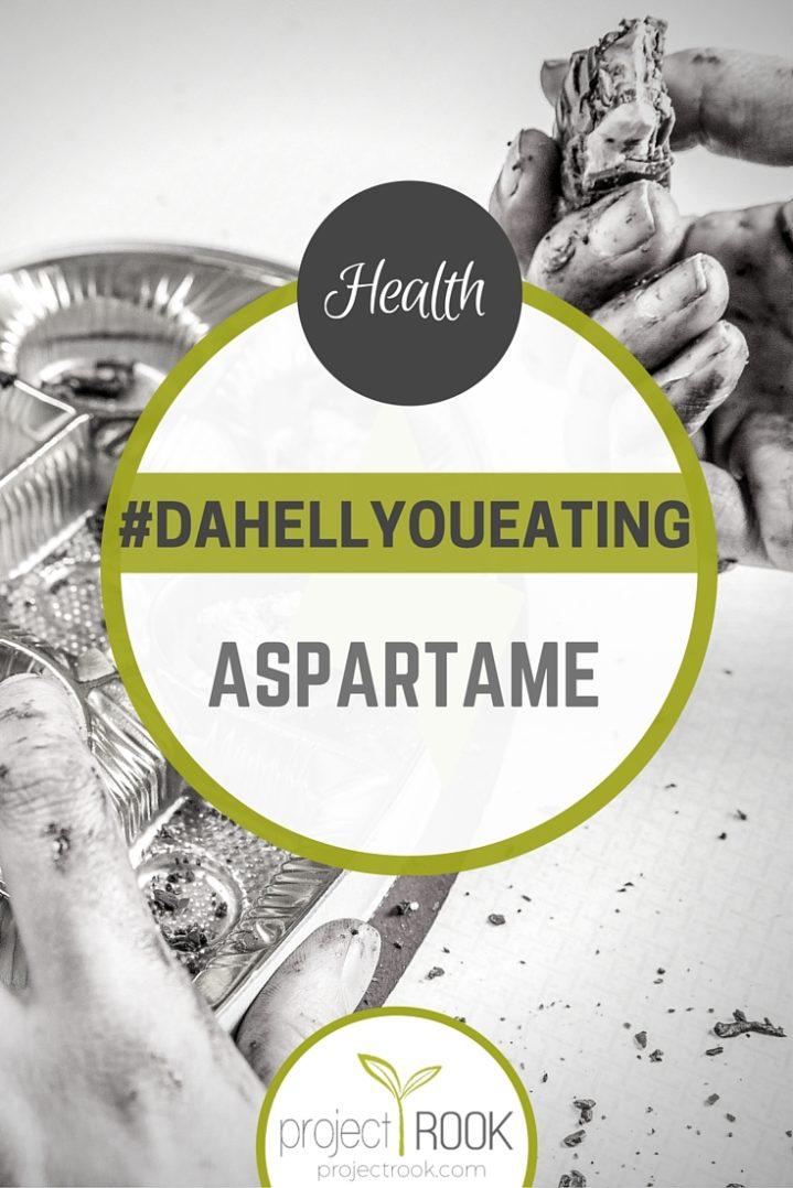 #DAHELLYOUEATING: ASPARTAME