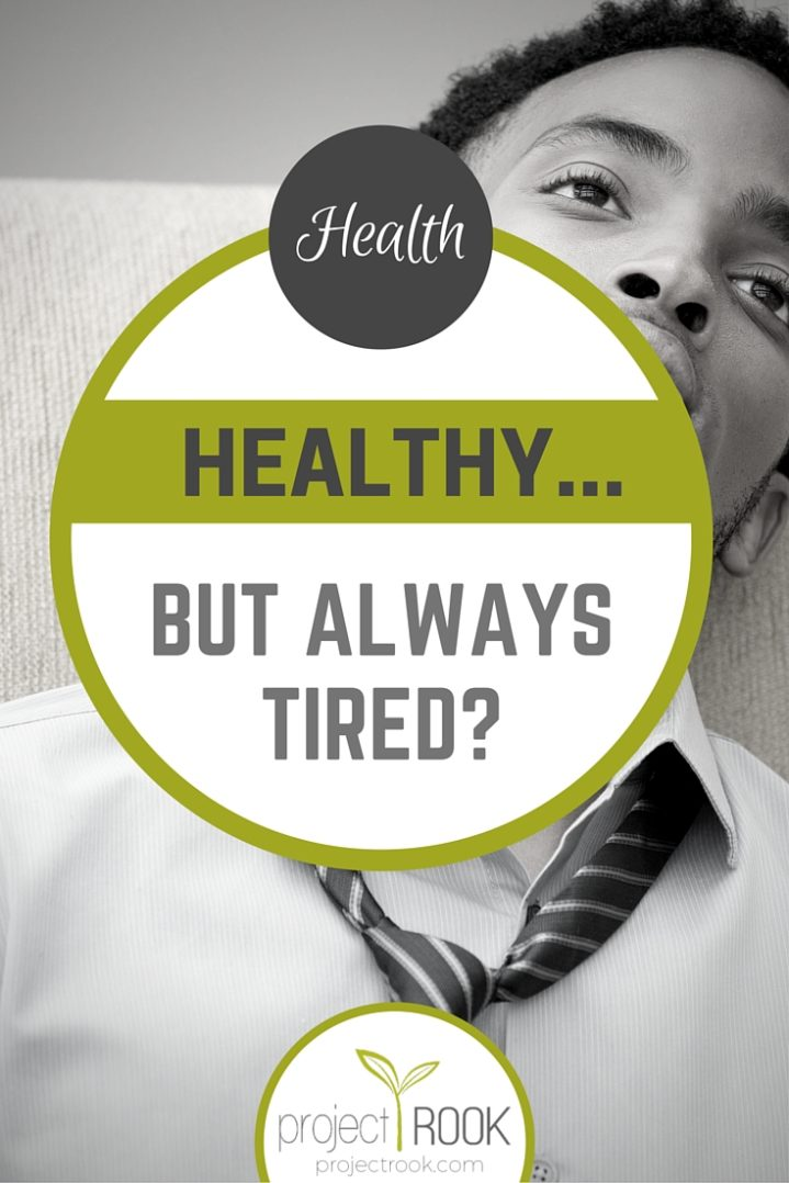 Healthy but always tired or fatigued?