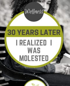 It Took Me 30 Years To Realize I Was Molested #wellness #projectrook