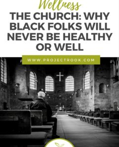 project-rook-the-church-why-black-folk-will-never-be-healthy